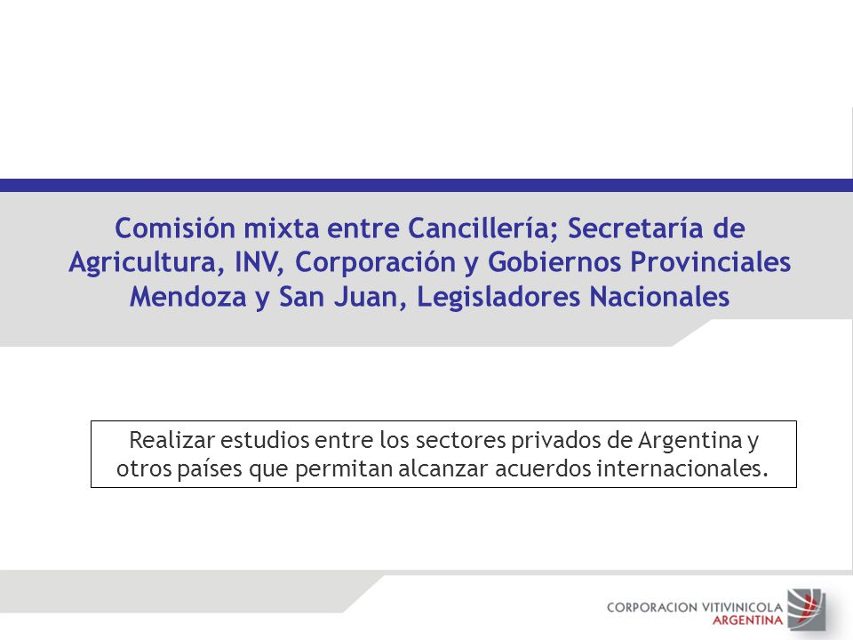 Comisión mixta entre Cancillería; Secretaría de Agricultura, INV, Corporación y Gobiernos Provinciales Mendoza y San Juan, Legisladores Nacionales