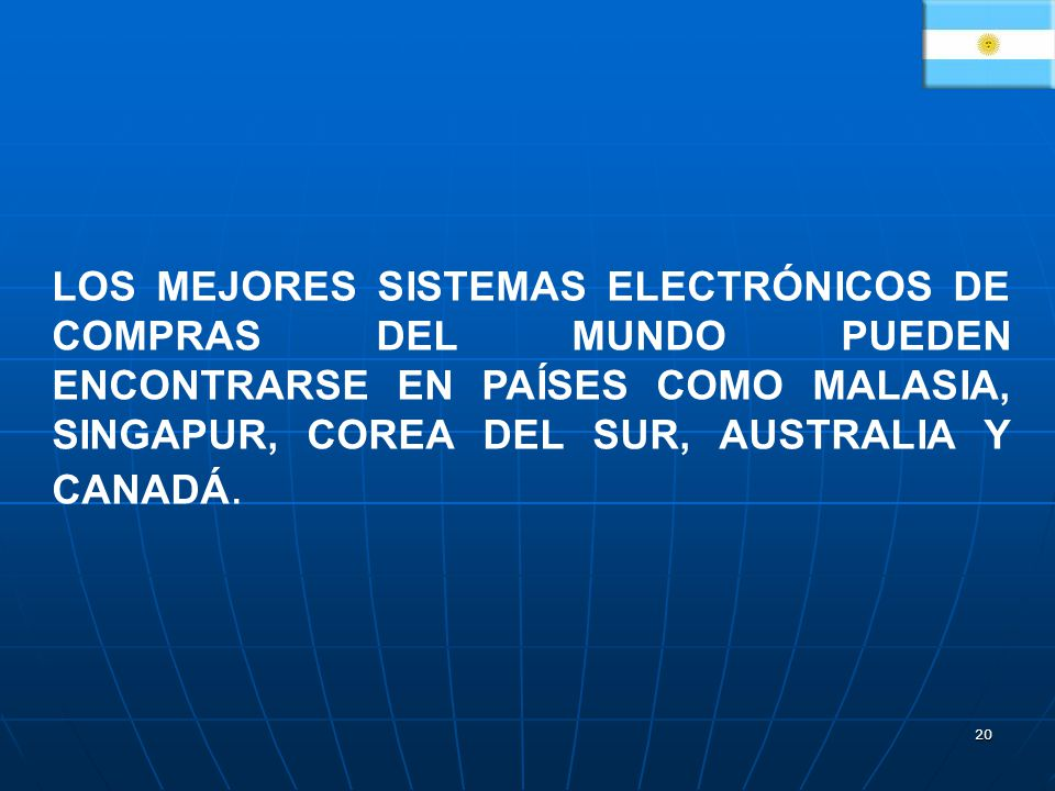 LOS MEJORES SISTEMAS ELECTRÓNICOS DE COMPRAS DEL MUNDO PUEDEN ENCONTRARSE EN PAÍSES COMO MALASIA, SINGAPUR, COREA DEL SUR, AUSTRALIA Y CANADÁ.