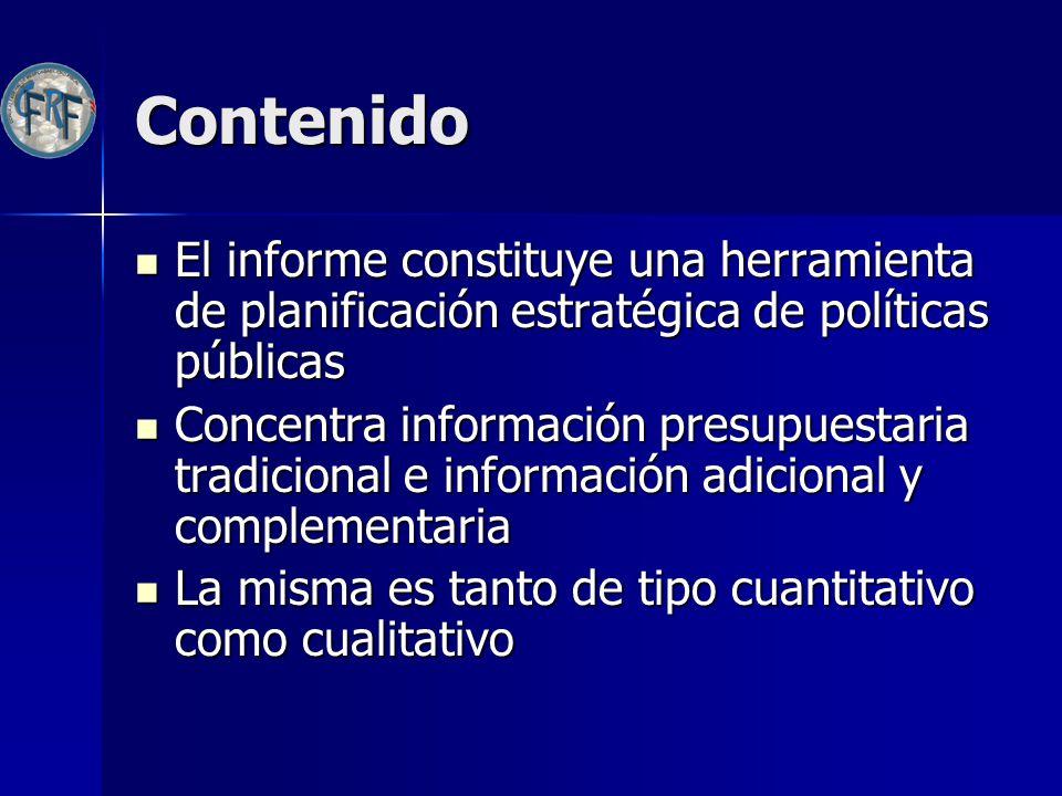 Contenido El informe constituye una herramienta de planificación estratégica de políticas públicas.