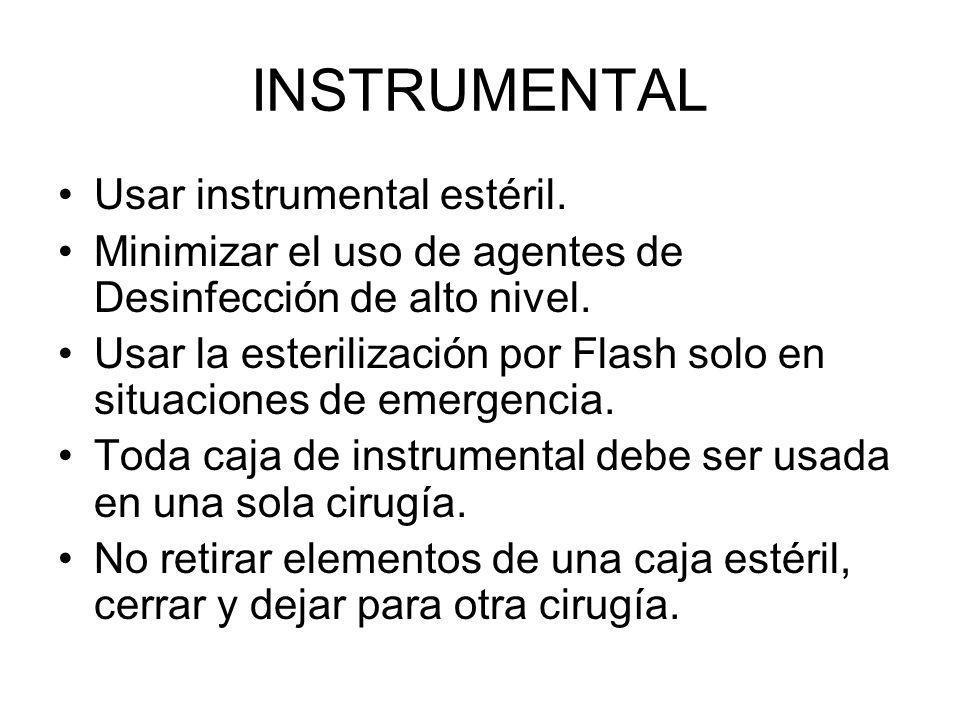 INSTRUMENTAL Usar instrumental estéril.