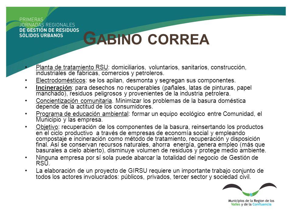 Gabino correa Planta de tratamiento RSU: domiciliarios, voluntarios, sanitarios, construcción, industriales de fabricas, comercios y petroleros.