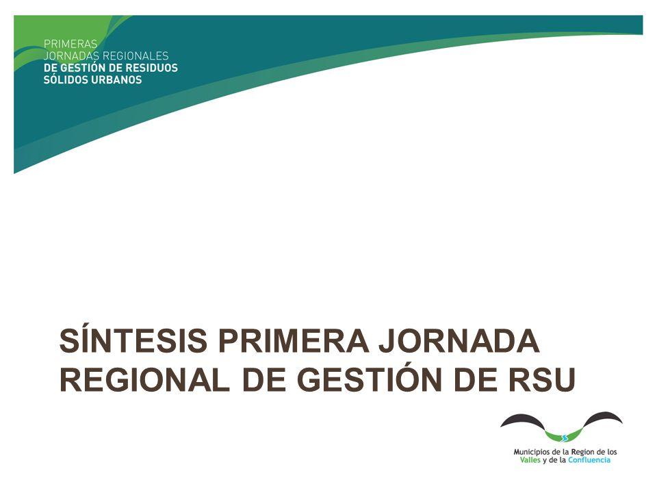SÍNTESIS PRIMERA JORNADA REGIONAL DE GESTIÓN DE RSU