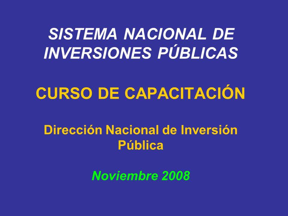 SISTEMA NACIONAL DE INVERSIONES PÚBLICAS CURSO DE CAPACITACIÓN Dirección Nacional de Inversión Pública Noviembre 2008