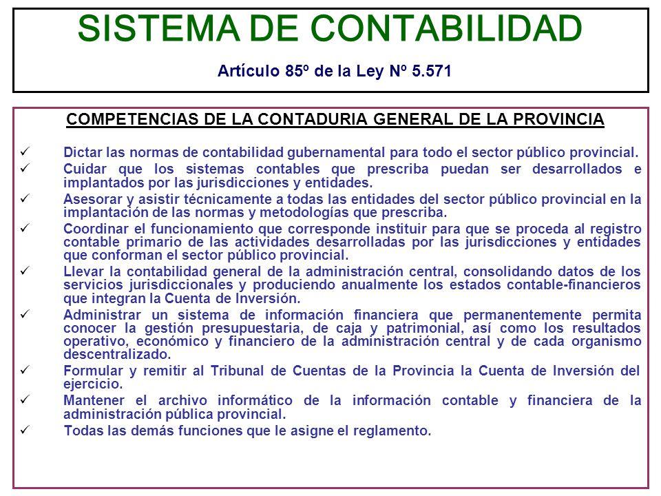 SISTEMA DE CONTABILIDAD Artículo 85º de la Ley Nº 5.571