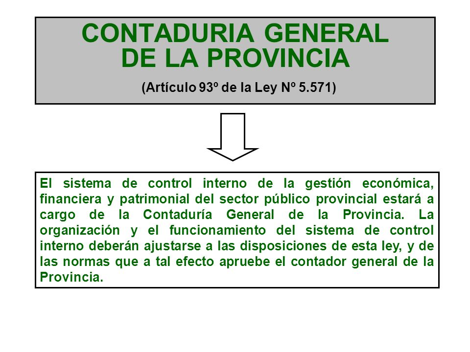 CONTADURIA GENERAL DE LA PROVINCIA (Artículo 93º de la Ley Nº 5.571)