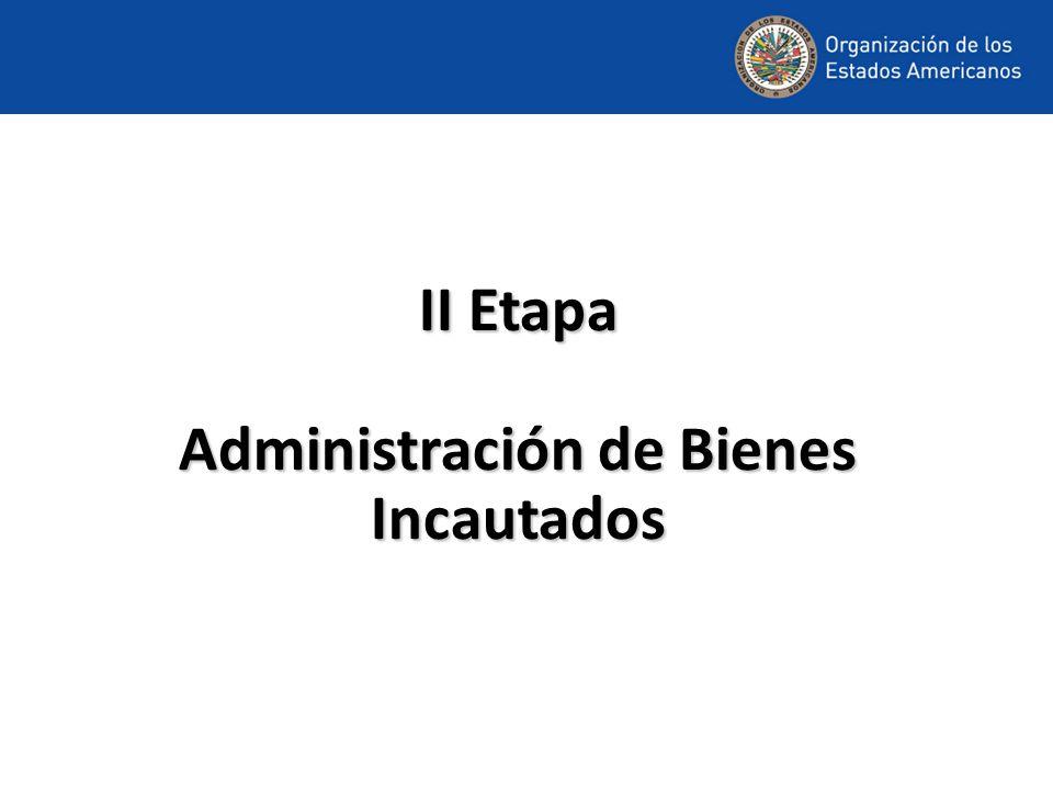 II Etapa Administración de Bienes Incautados