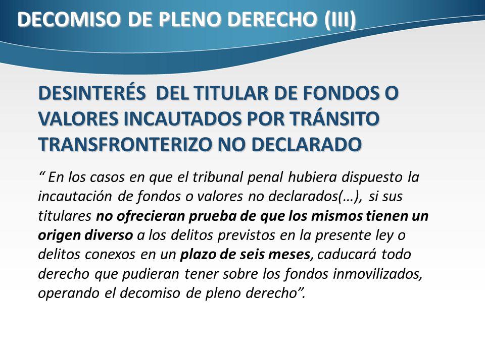 DECOMISO DE PLENO DERECHO (III)