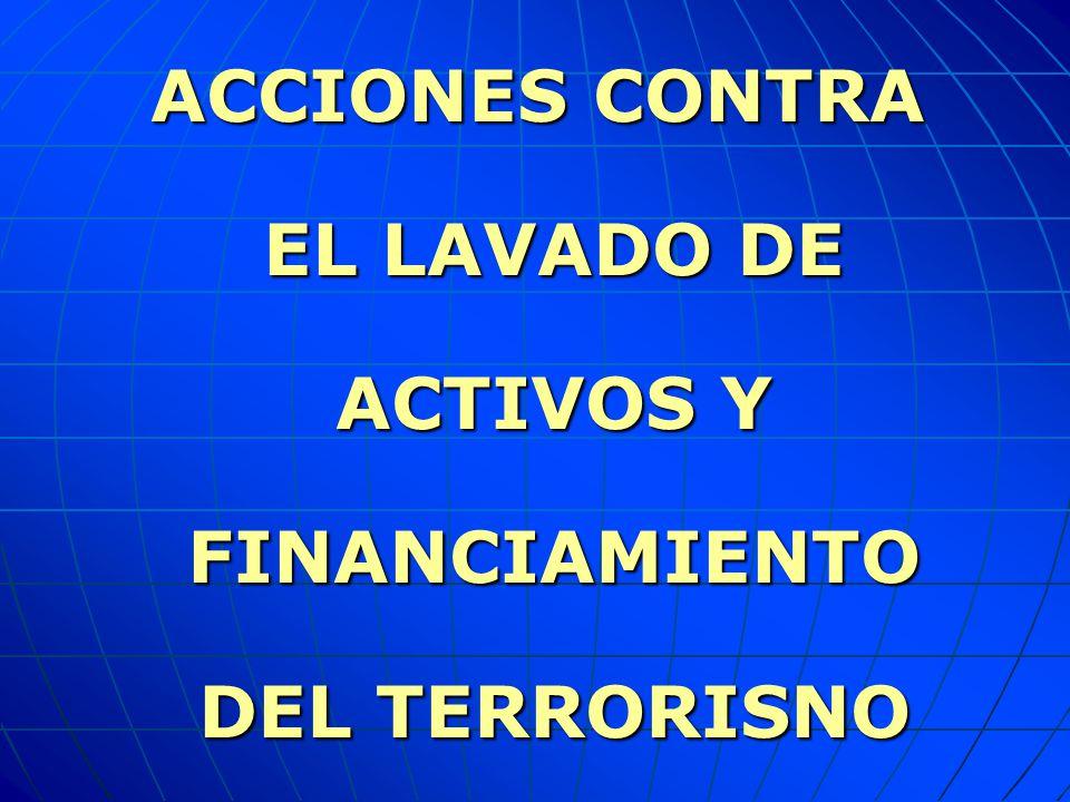 ACCIONES CONTRA EL LAVADO DE ACTIVOS Y FINANCIAMIENTO DEL TERRORISNO