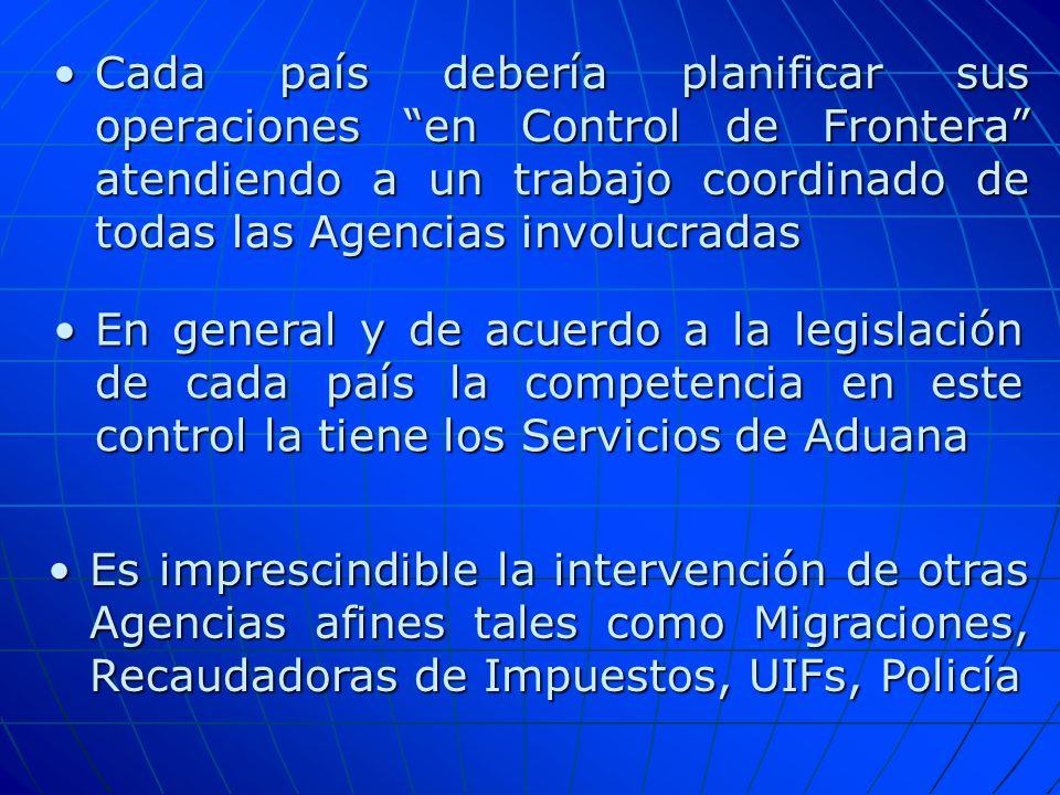 Cada país debería planificar sus operaciones en Control de Frontera atendiendo a un trabajo coordinado de todas las Agencias involucradas