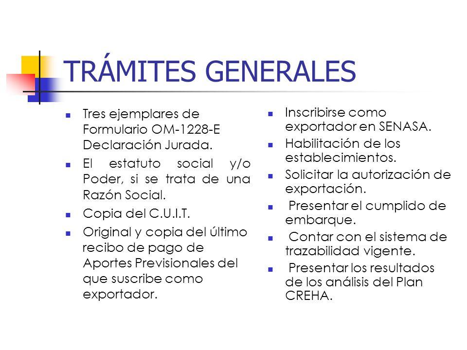 TRÁMITES GENERALES Tres ejemplares de Formulario OM-1228-E Declaración Jurada. El estatuto social y/o Poder, si se trata de una Razón Social.