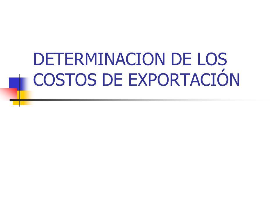 DETERMINACION DE LOS COSTOS DE EXPORTACIÓN