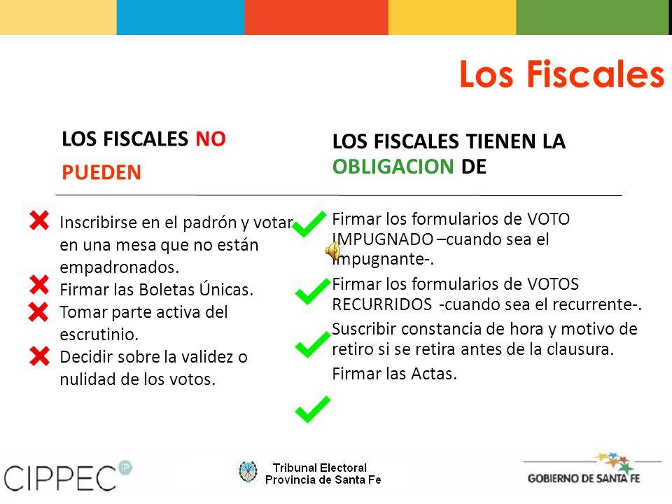 Los Fiscales LOS FISCALES NO LOS FISCALES TIENEN LA OBLIGACION DE