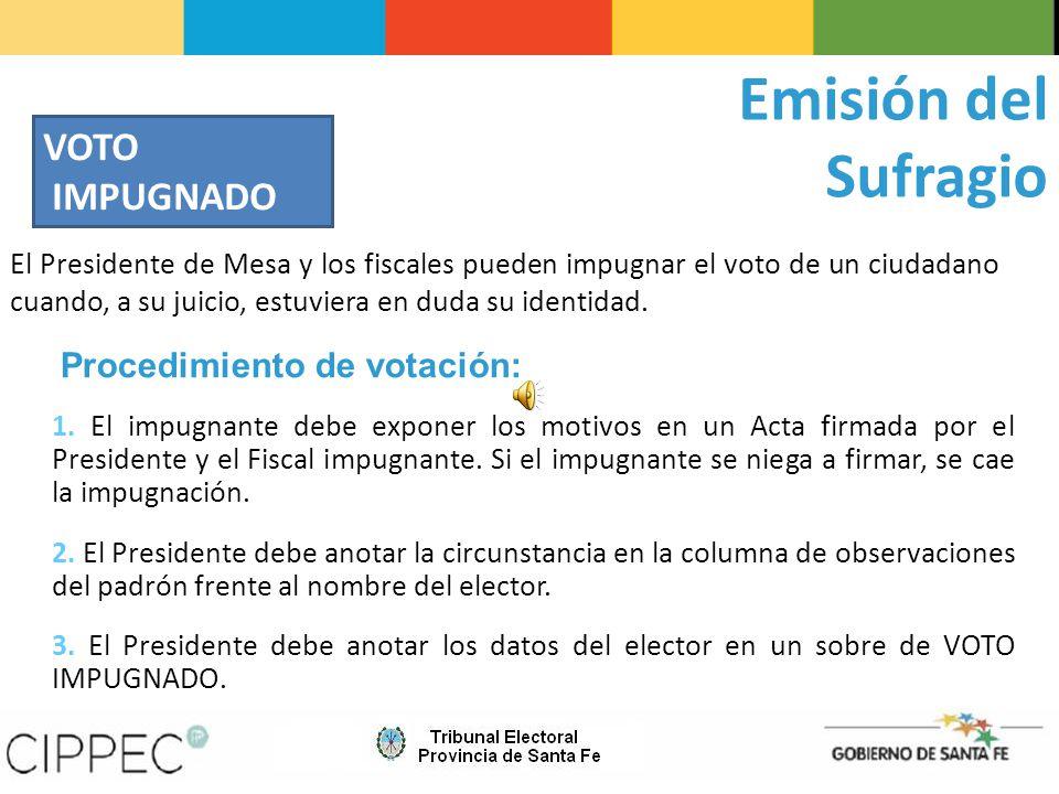 Emisión del Sufragio VOTO IMPUGNADO Procedimiento de votación: