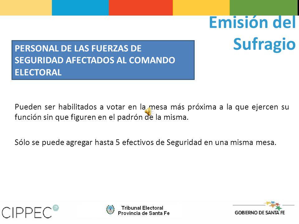 Emisión del Sufragio PERSONAL DE LAS FUERZAS DE SEGURIDAD AFECTADOS AL COMANDO ELECTORAL.