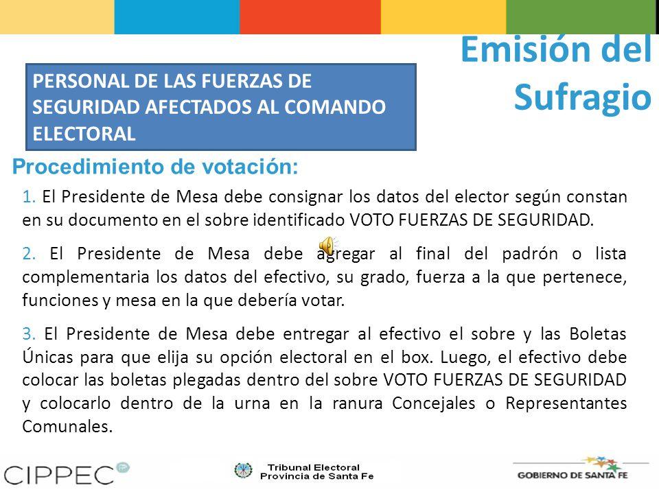 Emisión del Sufragio PERSONAL DE LAS FUERZAS DE SEGURIDAD AFECTADOS AL COMANDO ELECTORAL. Procedimiento de votación: