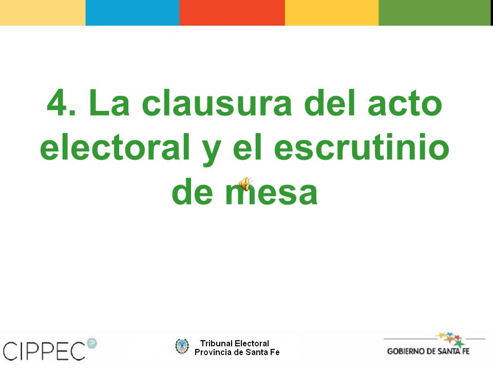 4. La clausura del acto electoral y el escrutinio de mesa