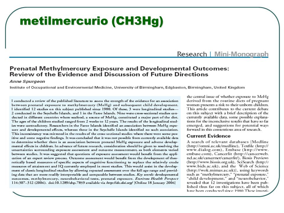 metilmercurio (CH3Hg) Over 95% is absorbed from the GI tract