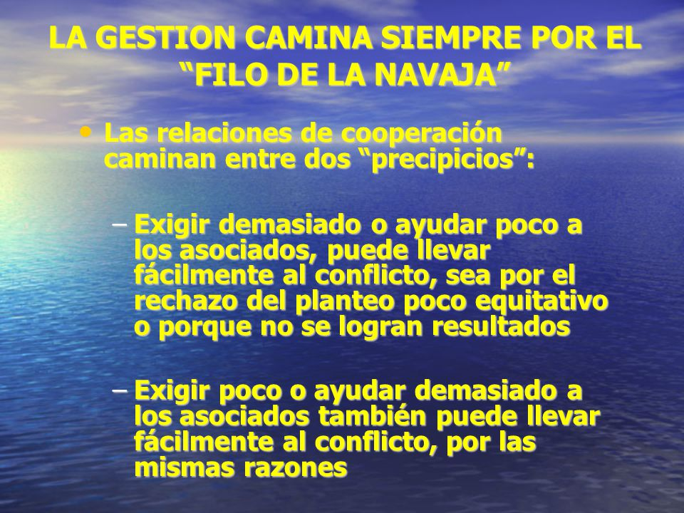 LA GESTION CAMINA SIEMPRE POR EL FILO DE LA NAVAJA