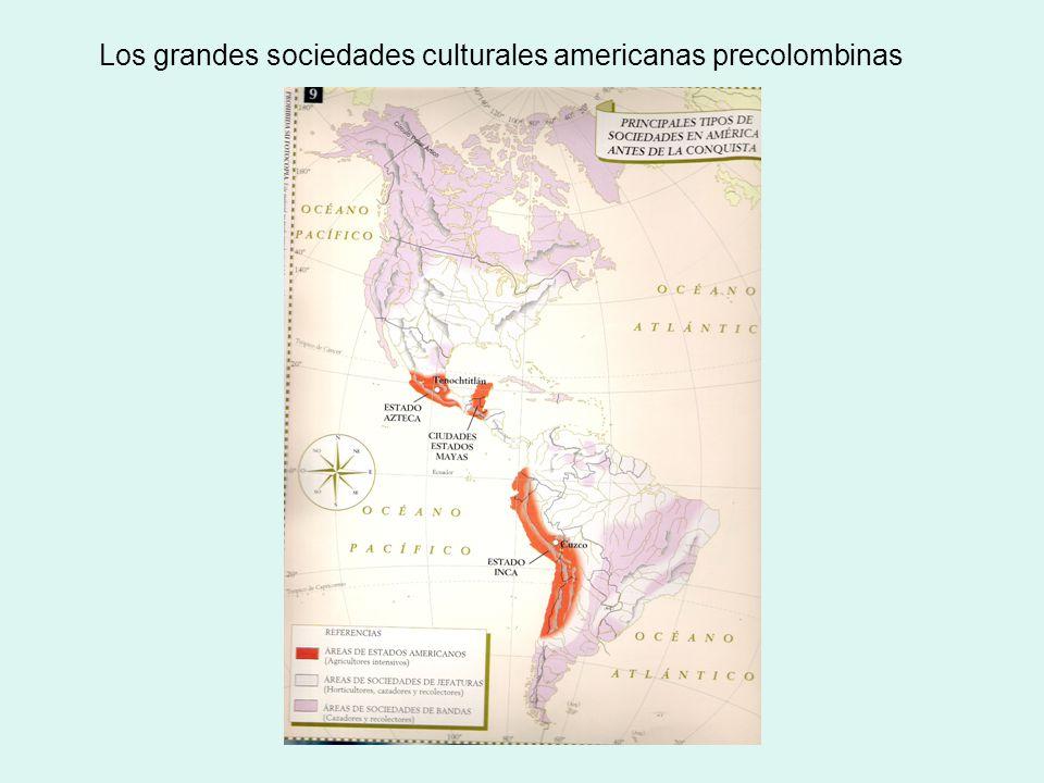 Los grandes sociedades culturales americanas precolombinas