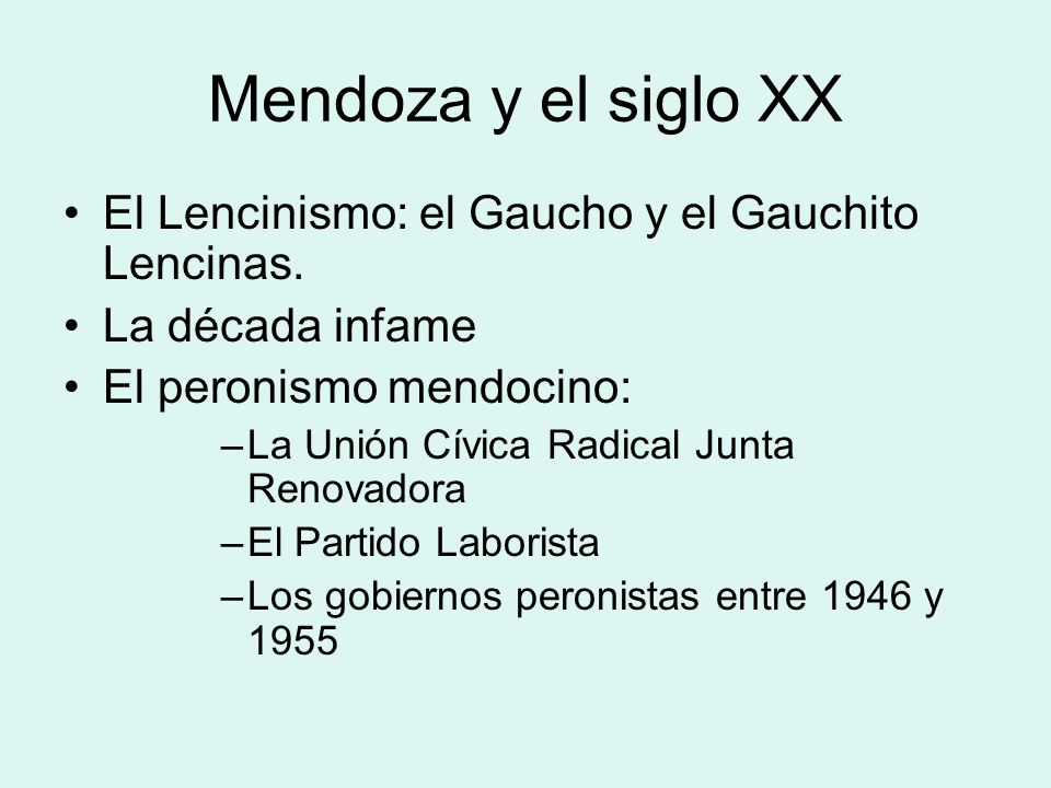 Mendoza y el siglo XX El Lencinismo: el Gaucho y el Gauchito Lencinas.