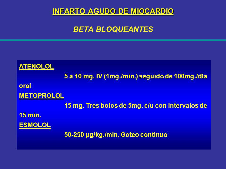 INFARTO AGUDO DE MIOCARDIO BETA BLOQUEANTES