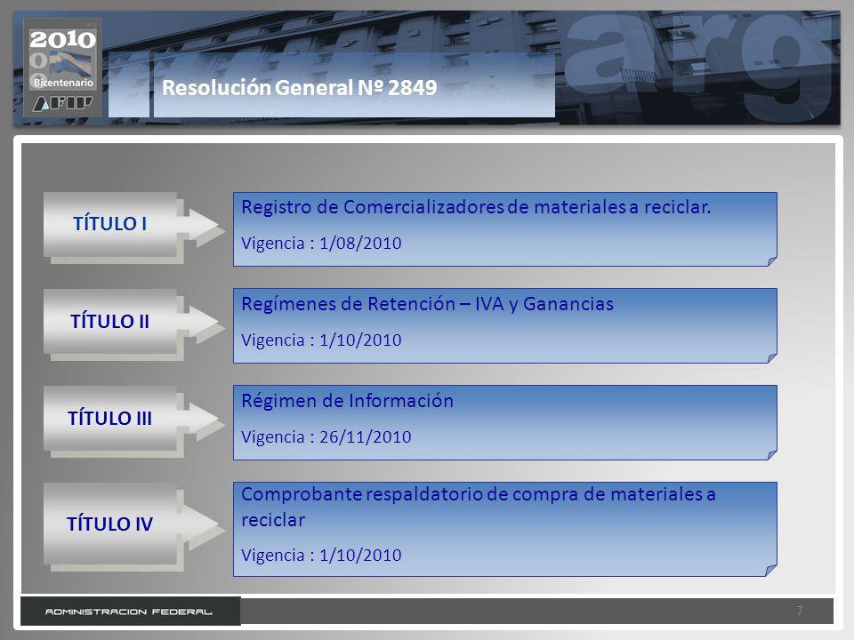 Resolución General Nº 2849 TÍTULO I. Registro de Comercializadores de materiales a reciclar. Vigencia : 1/08/2010.