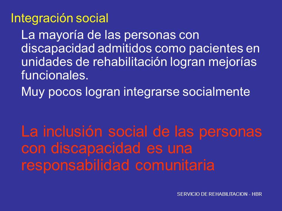Integración social La mayoría de las personas con discapacidad admitidos como pacientes en unidades de rehabilitación logran mejorías funcionales.