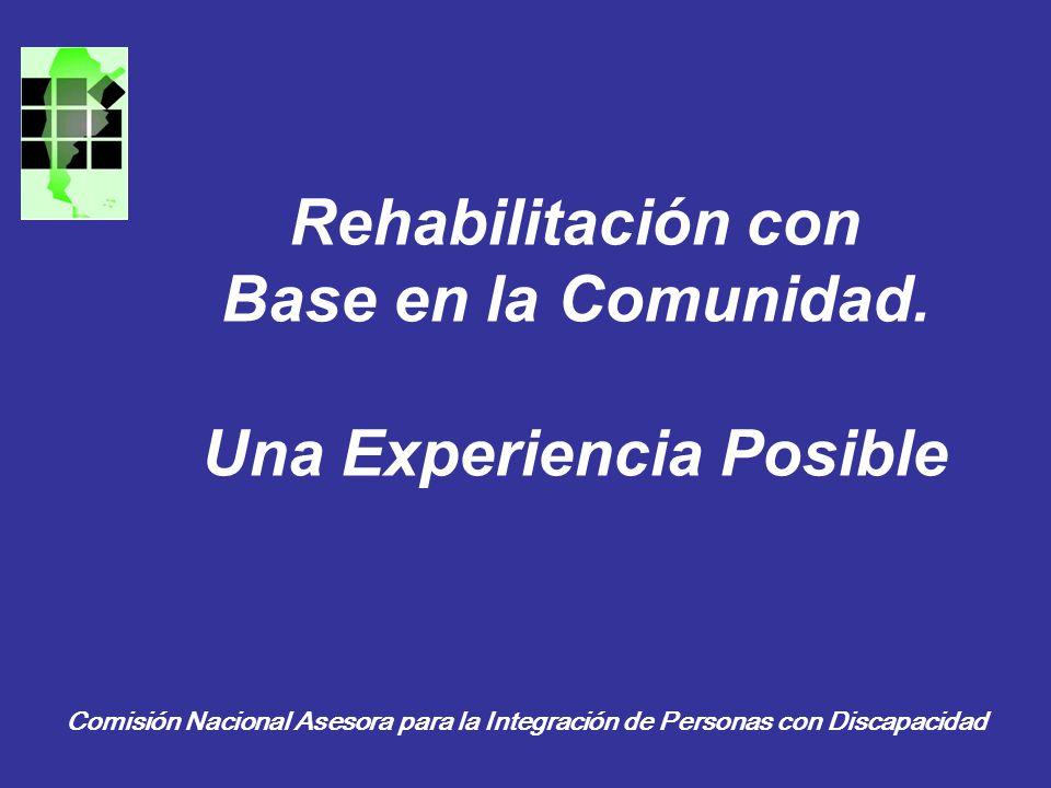 Rehabilitación con Base en la Comunidad. Una Experiencia Posible