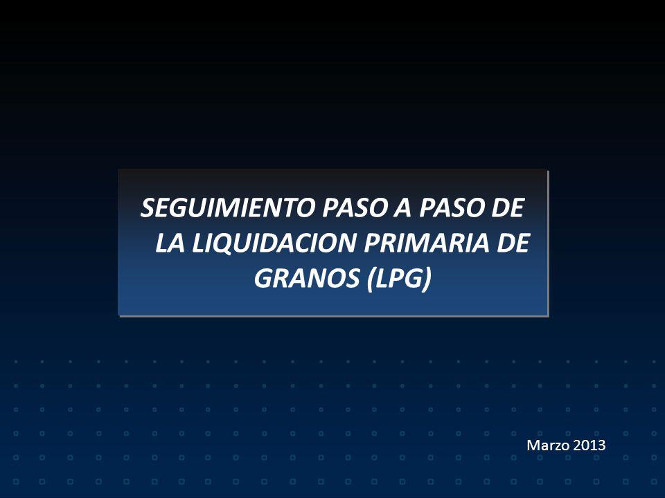 SEGUIMIENTO PASO A PASO DE LA LIQUIDACION PRIMARIA DE GRANOS (LPG)