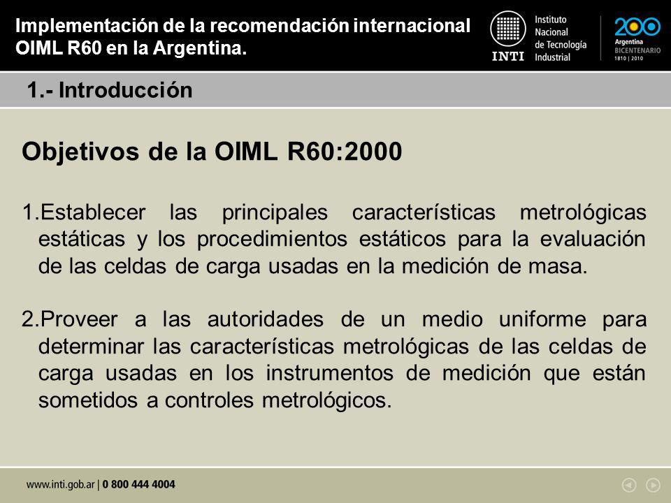 Objetivos de la OIML R60:2000 1.- Introducción