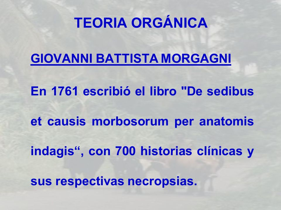 TEORIA ORGÁNICA GIOVANNI BATTISTA MORGAGNI