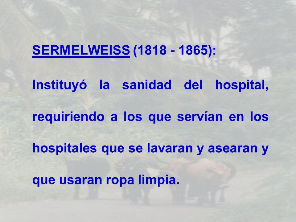 SERMELWEISS (1818 - 1865):
