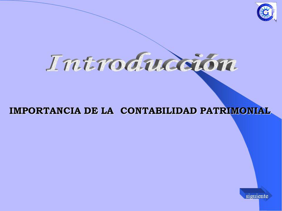Introducción IMPORTANCIA DE LA CONTABILIDAD PATRIMONIAL