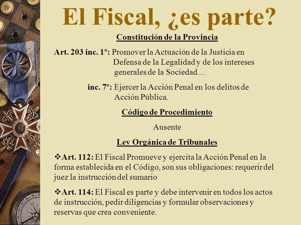 El Fiscal, ¿es parte Constitución de la Provincia
