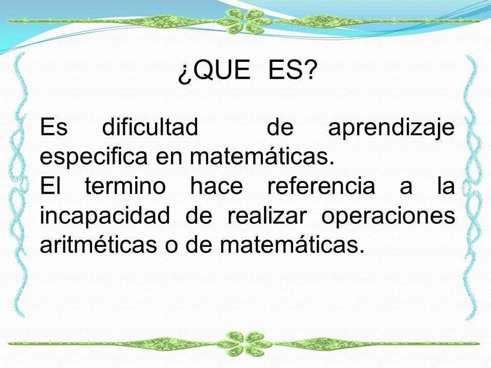 ¿QUE ES Es dificultad de aprendizaje especifica en matemáticas.