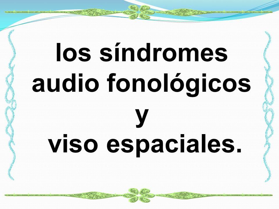 los síndromes audio fonológicos y