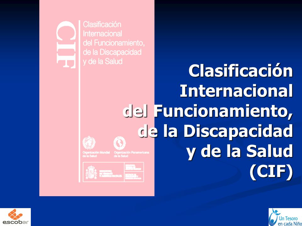 Clasificación Internacional del Funcionamiento, de la Discapacidad y de la Salud (CIF)