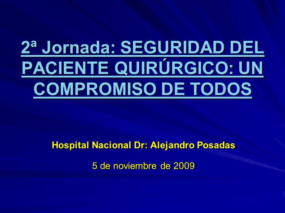2ª Jornada: SEGURIDAD DEL PACIENTE QUIRÚRGICO: UN COMPROMISO DE TODOS