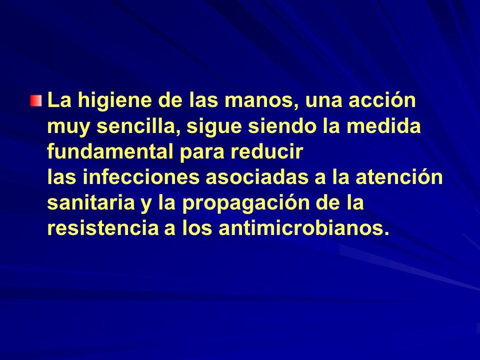 La higiene de las manos, una acción muy sencilla, sigue siendo la medida fundamental para reducir las infecciones asociadas a la atención sanitaria y la propagación de la resistencia a los antimicrobianos.