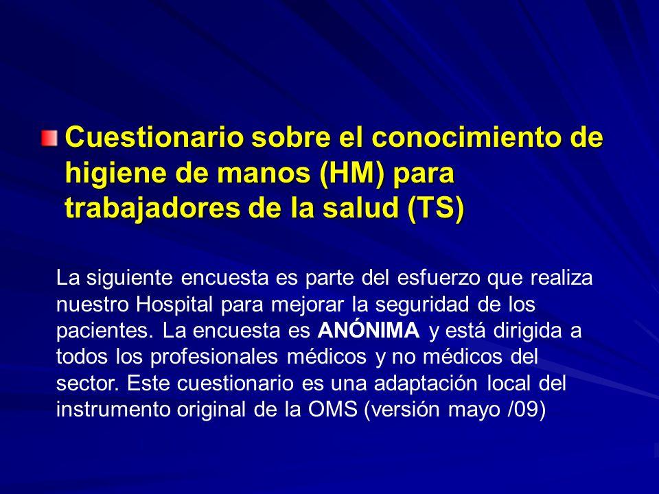 Cuestionario sobre el conocimiento de higiene de manos (HM) para trabajadores de la salud (TS)