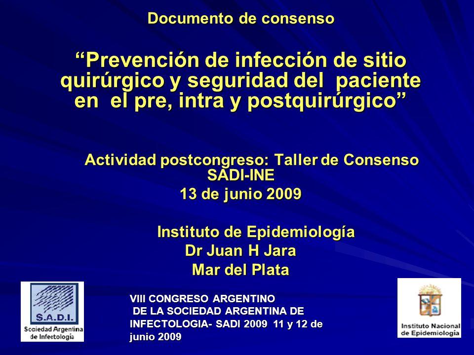 Documento de consenso Prevención de infección de sitio quirúrgico y seguridad del paciente en el pre, intra y postquirúrgico