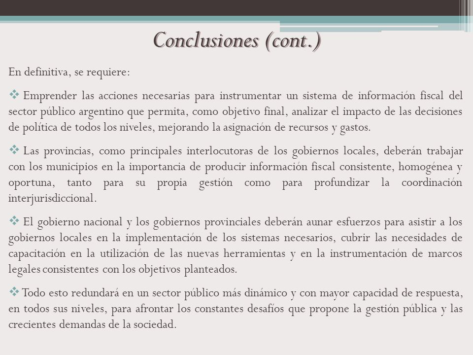 Conclusiones (cont.) En definitiva, se requiere: