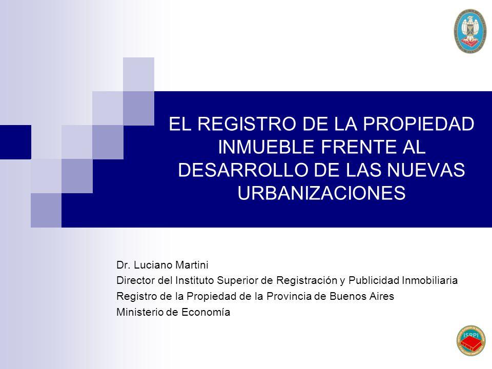 EL REGISTRO DE LA PROPIEDAD INMUEBLE FRENTE AL DESARROLLO DE LAS NUEVAS URBANIZACIONES