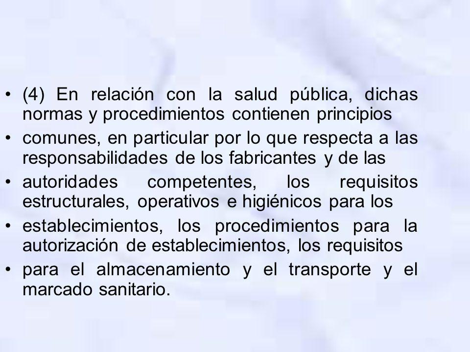 (4) En relación con la salud pública, dichas normas y procedimientos contienen principios