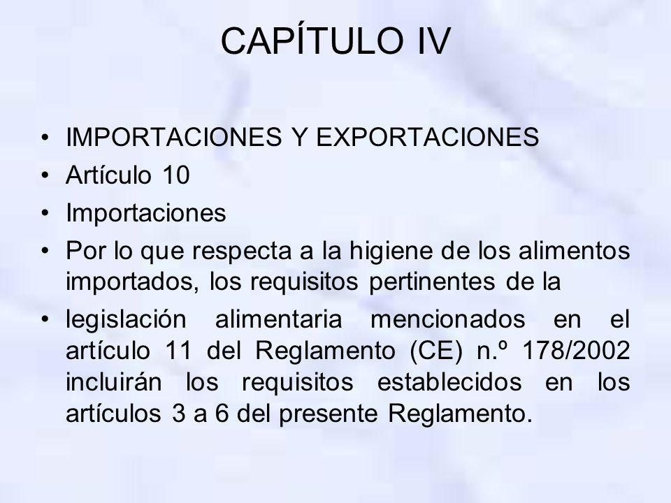 CAPÍTULO IV IMPORTACIONES Y EXPORTACIONES Artículo 10 Importaciones