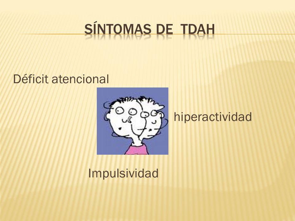 Síntomas de tdah Déficit atencional hiperactividad Impulsividad