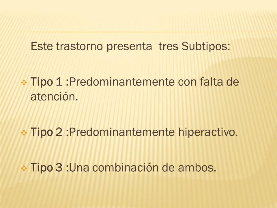 Este trastorno presenta tres Subtipos: