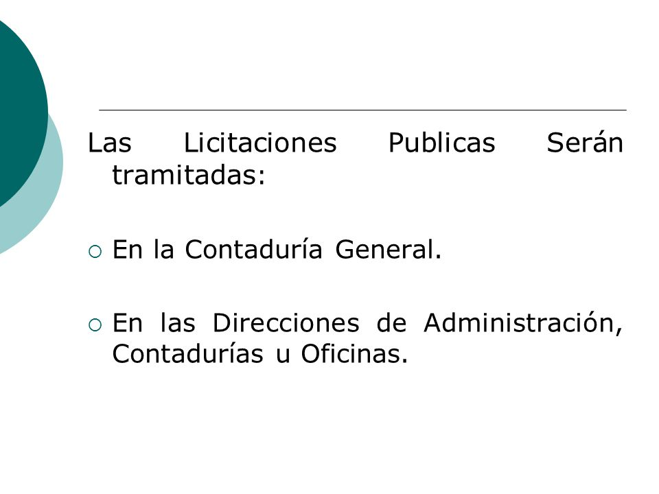 Las Licitaciones Publicas Serán tramitadas: