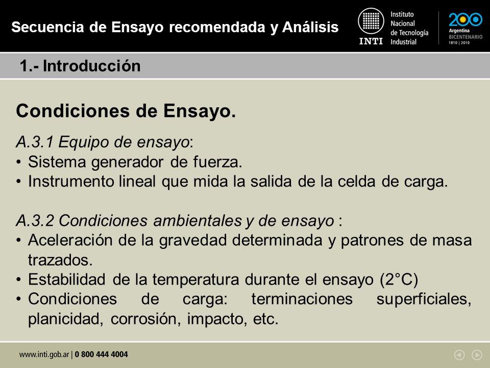 Condiciones de Ensayo. 1.- Introducción A.3.1 Equipo de ensayo: