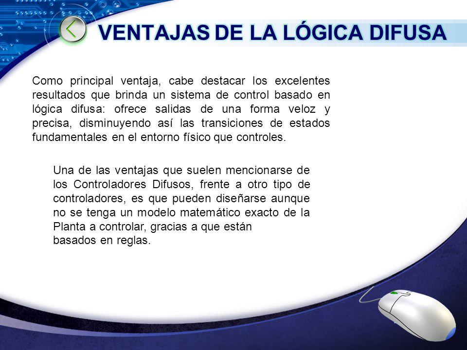 VENTAJAS DE LA LÓGICA DIFUSA